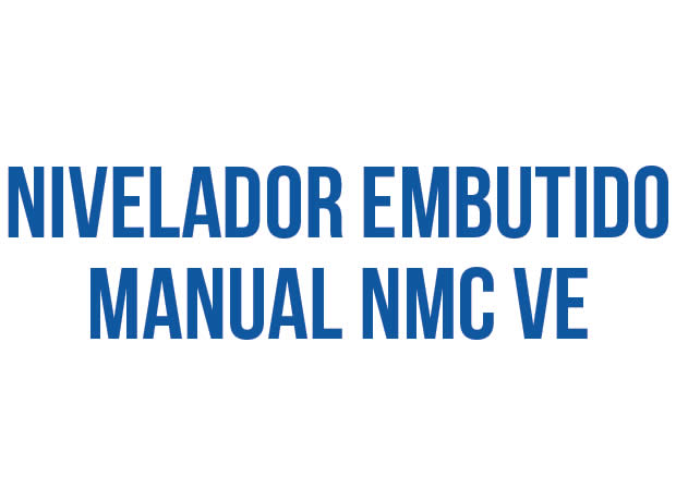 NIVELADOR EMBUTIDO MANUAL NMC-VE